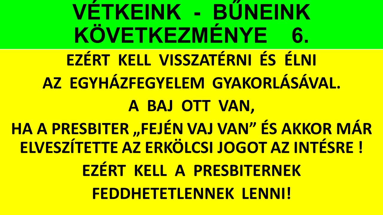 VÉTKEINK - BŰNEINK KÖVETKEZMÉNYE 6.