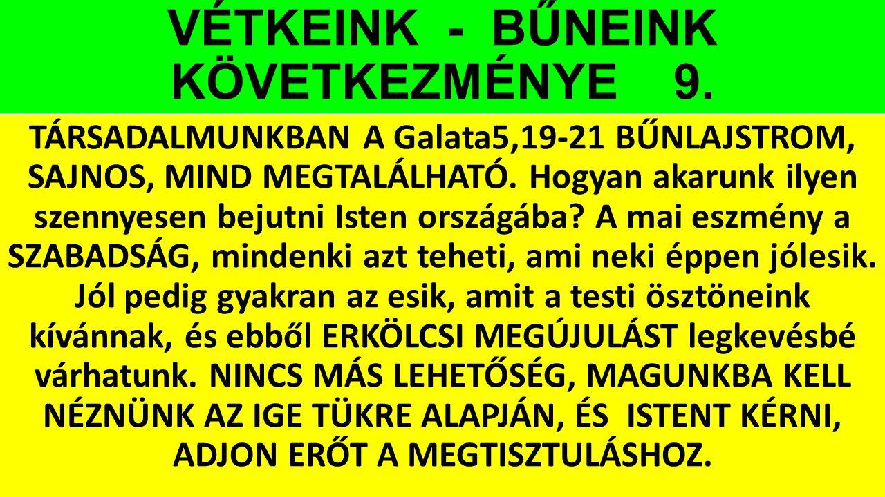 VÉTKEINK - BŰNEINK KÖVETKEZMÉNYE 9.