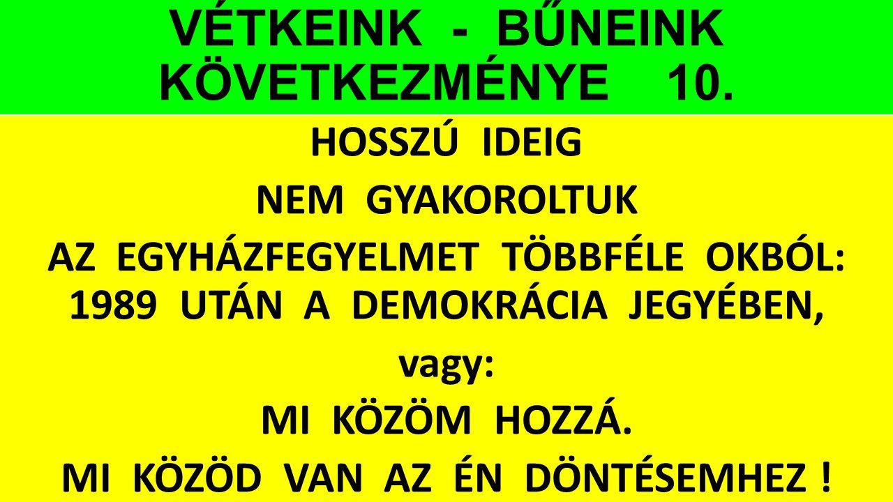 VÉTKEINK - BŰNEINK KÖVETKEZMÉNYE 10.
