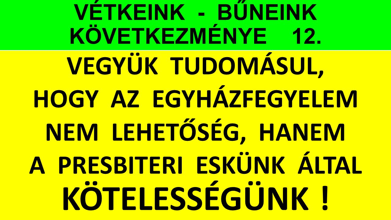 VÉTKEINK - BŰNEINK KÖVETKEZMÉNYE 12.