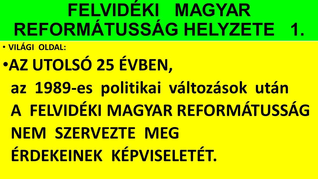 FELVIDÉKI MAGYAR REFORMÁTUSSÁG HELYZETE 1.