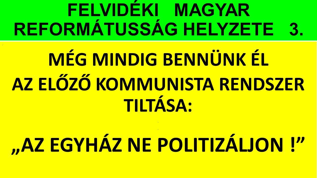 FELVIDÉKI MAGYAR REFORMÁTUSSÁG HELYZETE 3.