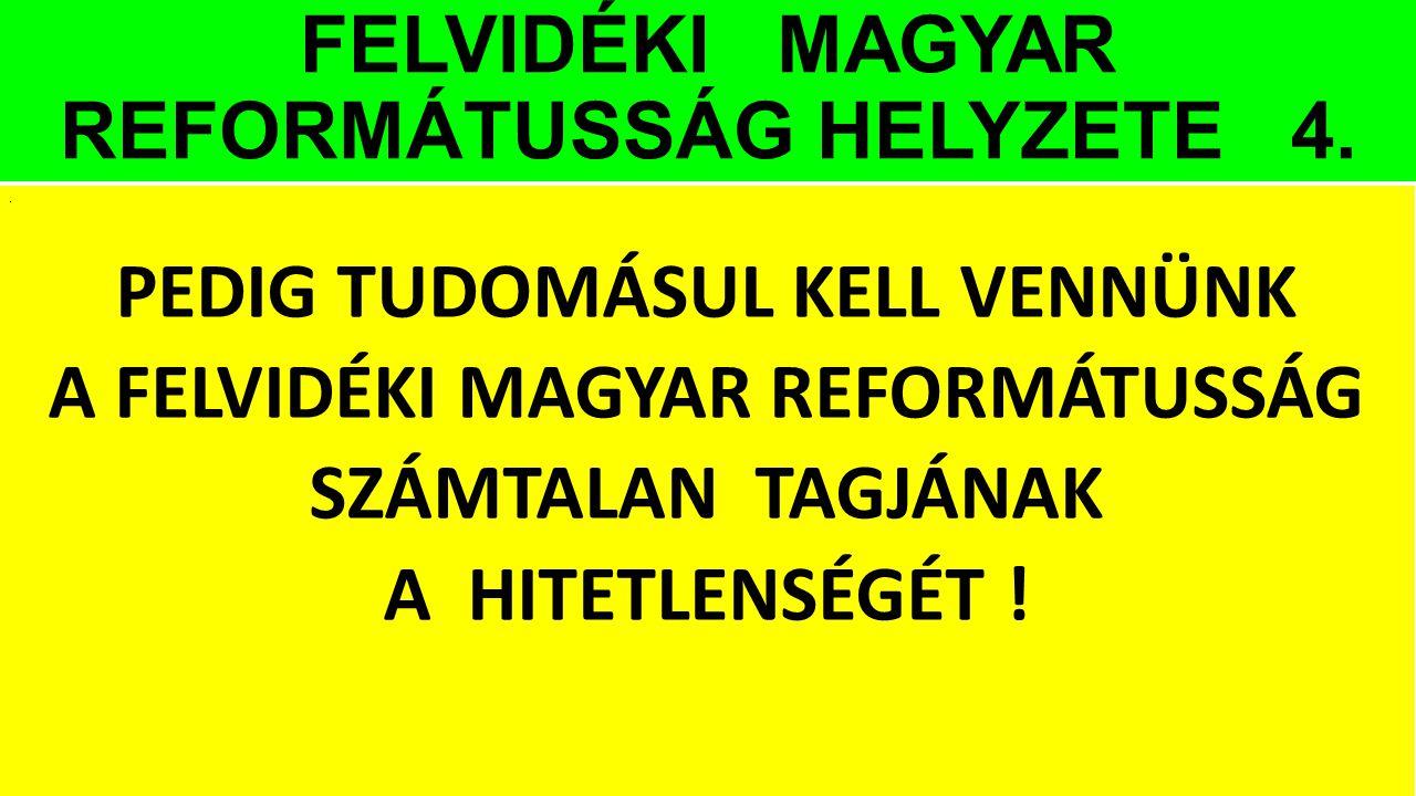 FELVIDÉKI MAGYAR REFORMÁTUSSÁG HELYZETE 4.