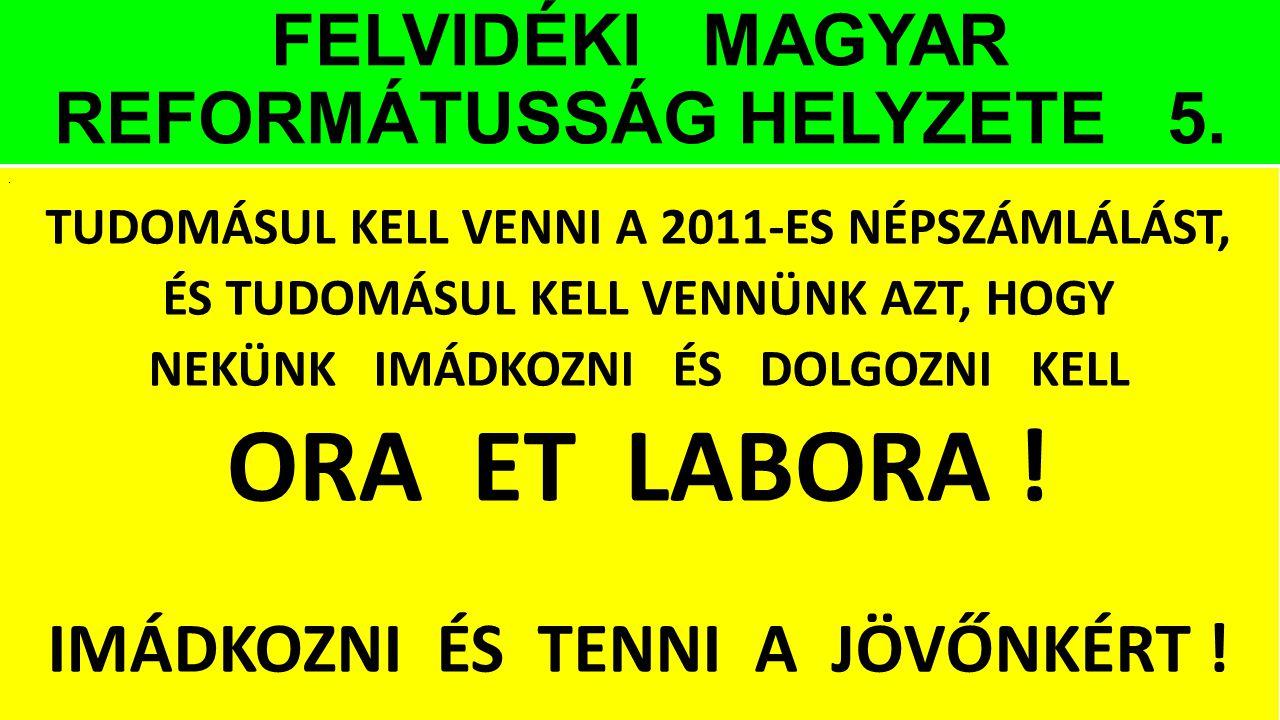FELVIDÉKI MAGYAR REFORMÁTUSSÁG HELYZETE 5.