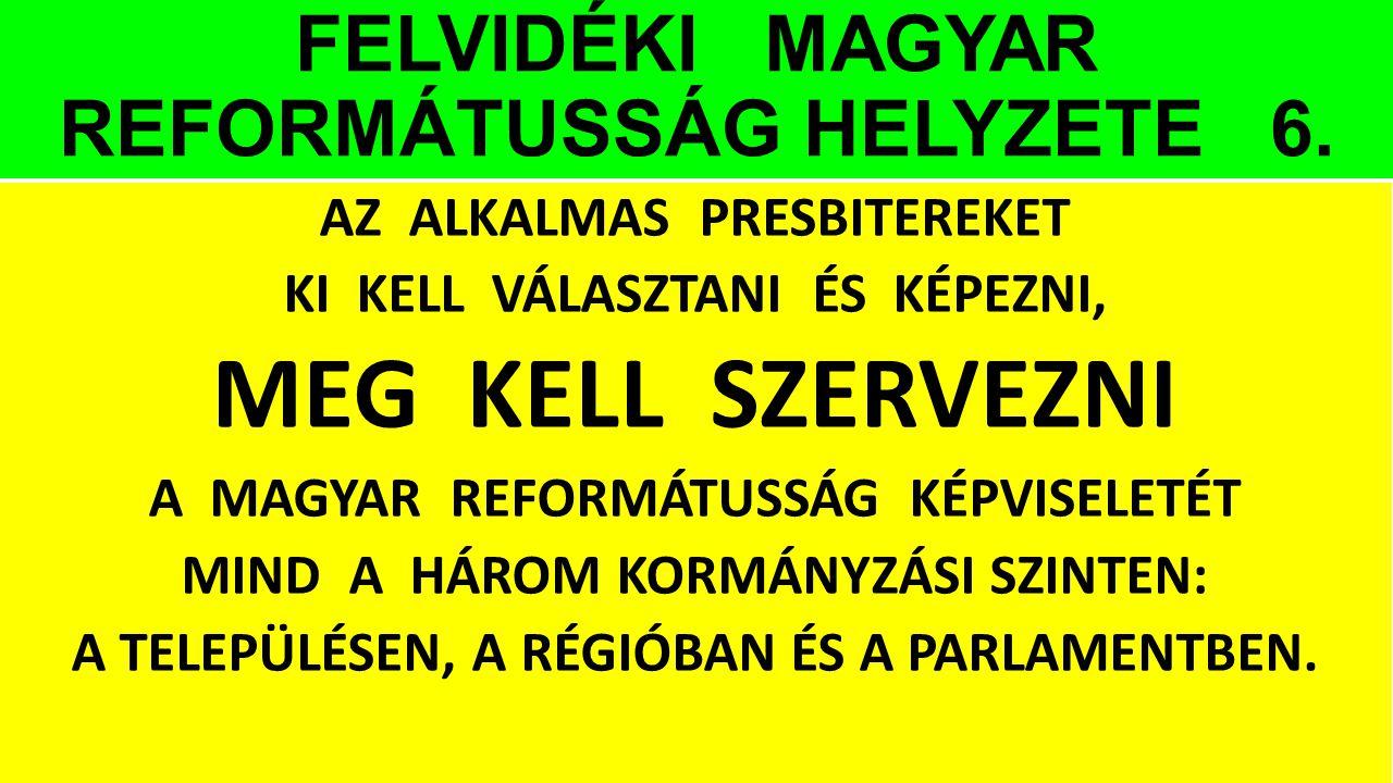 FELVIDÉKI MAGYAR REFORMÁTUSSÁG HELYZETE 6.