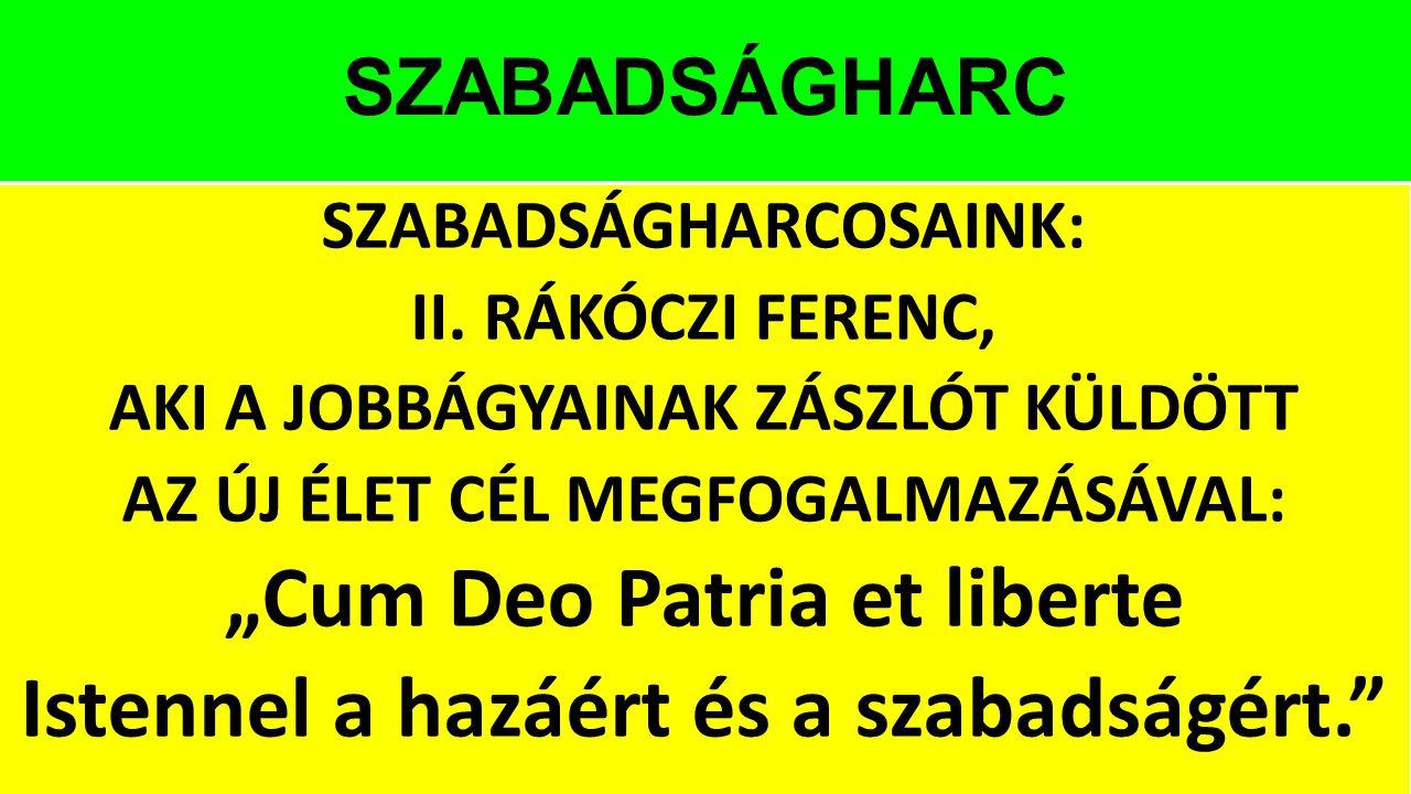 """""""Cum Deo Patria et liberte Istennel a hazáért és a szabadságért."""