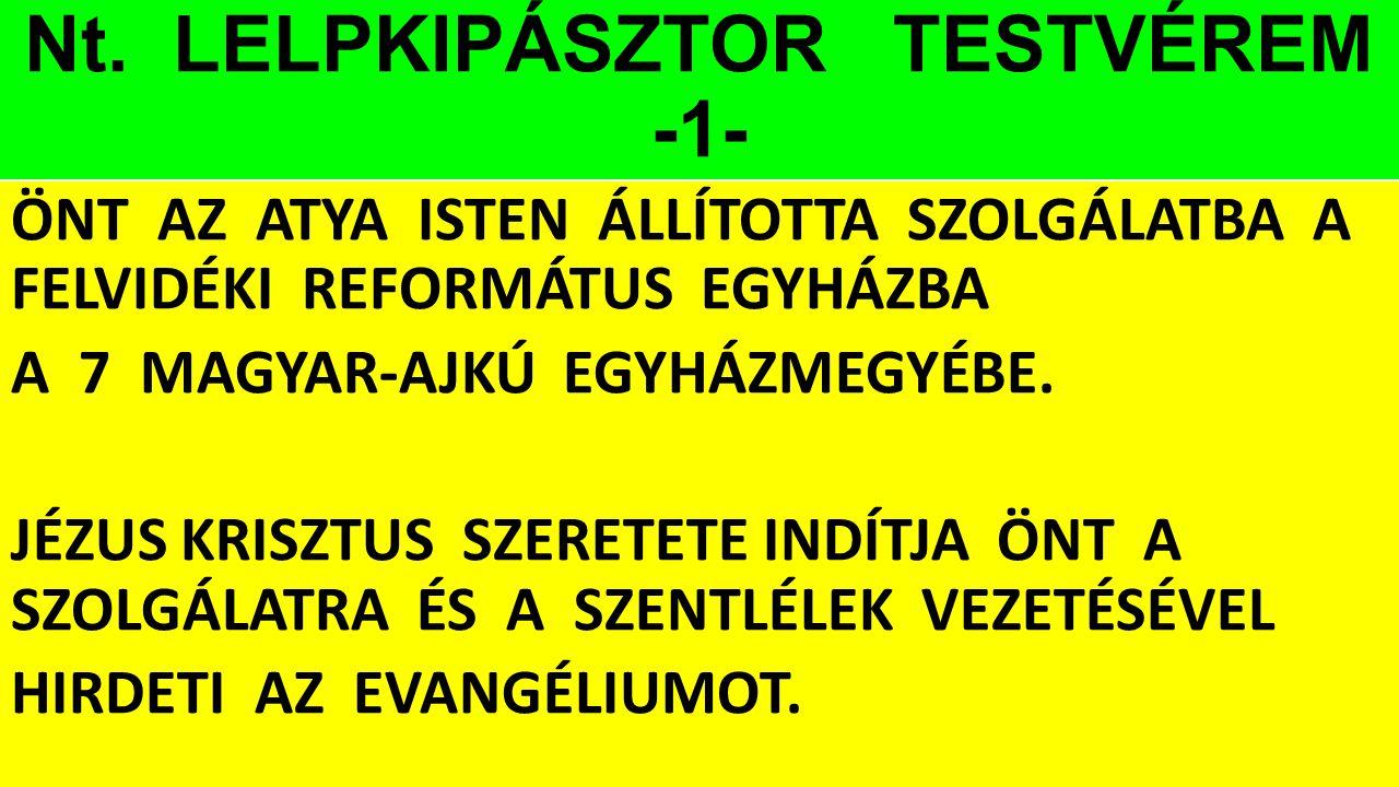 Nt. LELPKIPÁSZTOR TESTVÉREM -1-