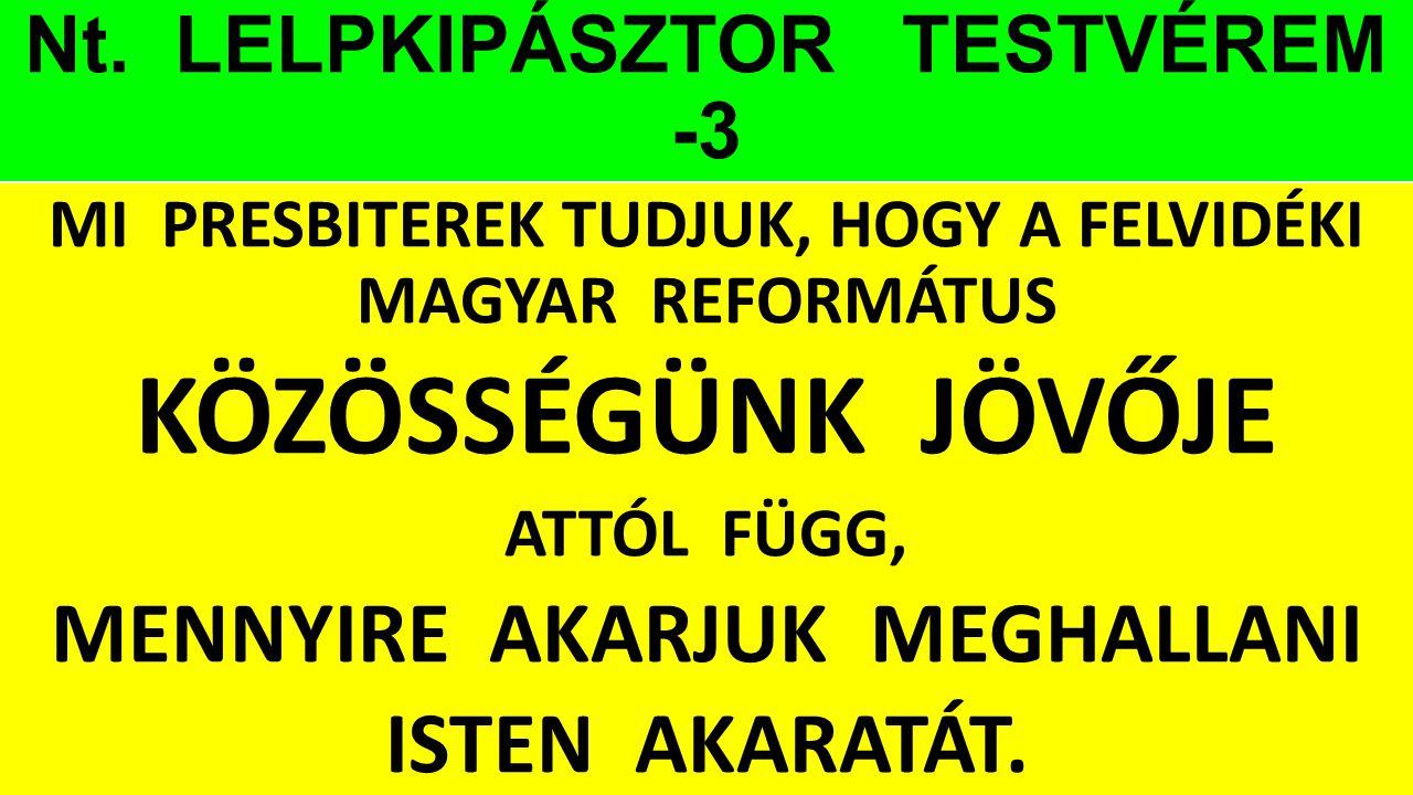 Nt. LELPKIPÁSZTOR TESTVÉREM -3