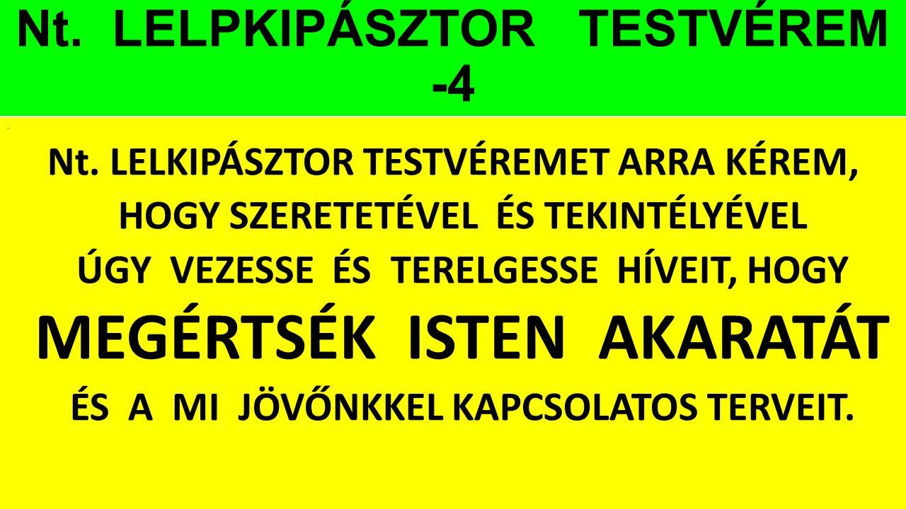 Nt. LELPKIPÁSZTOR TESTVÉREM -4
