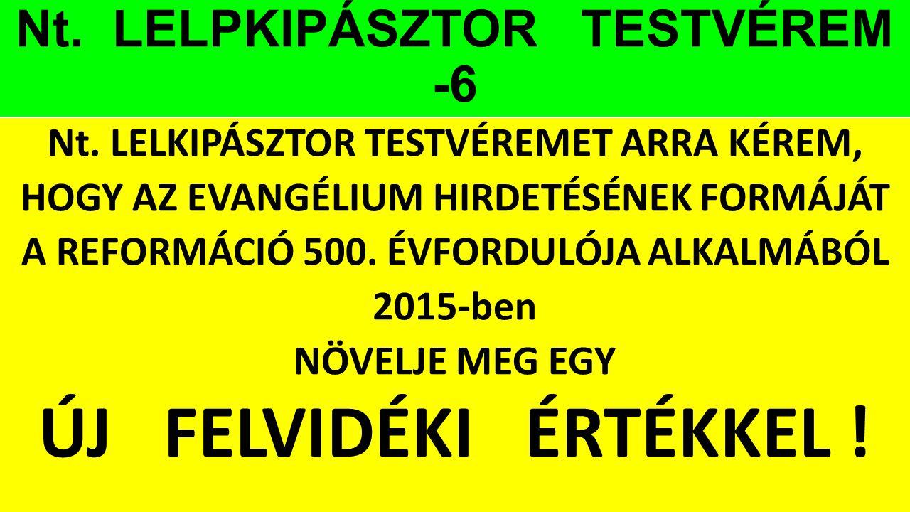 Nt. LELPKIPÁSZTOR TESTVÉREM -6