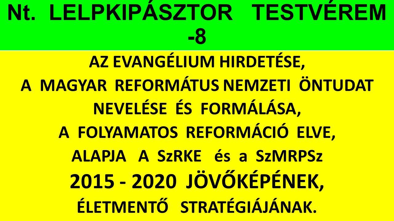 Nt. LELPKIPÁSZTOR TESTVÉREM -8