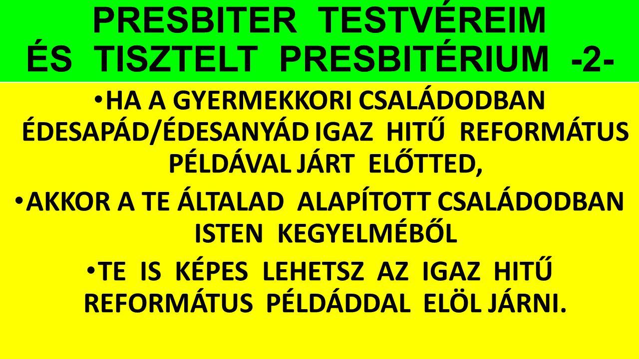 PRESBITER TESTVÉREIM ÉS TISZTELT PRESBITÉRIUM -2-