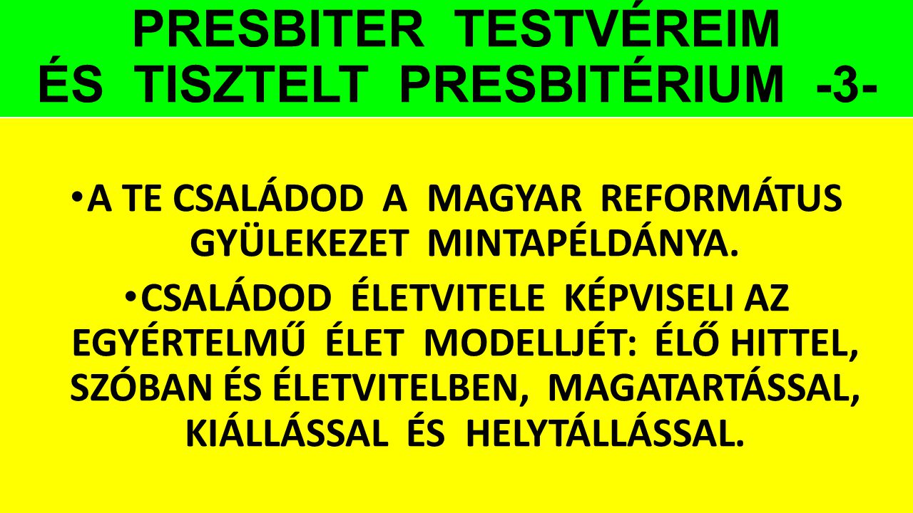 PRESBITER TESTVÉREIM ÉS TISZTELT PRESBITÉRIUM -3-