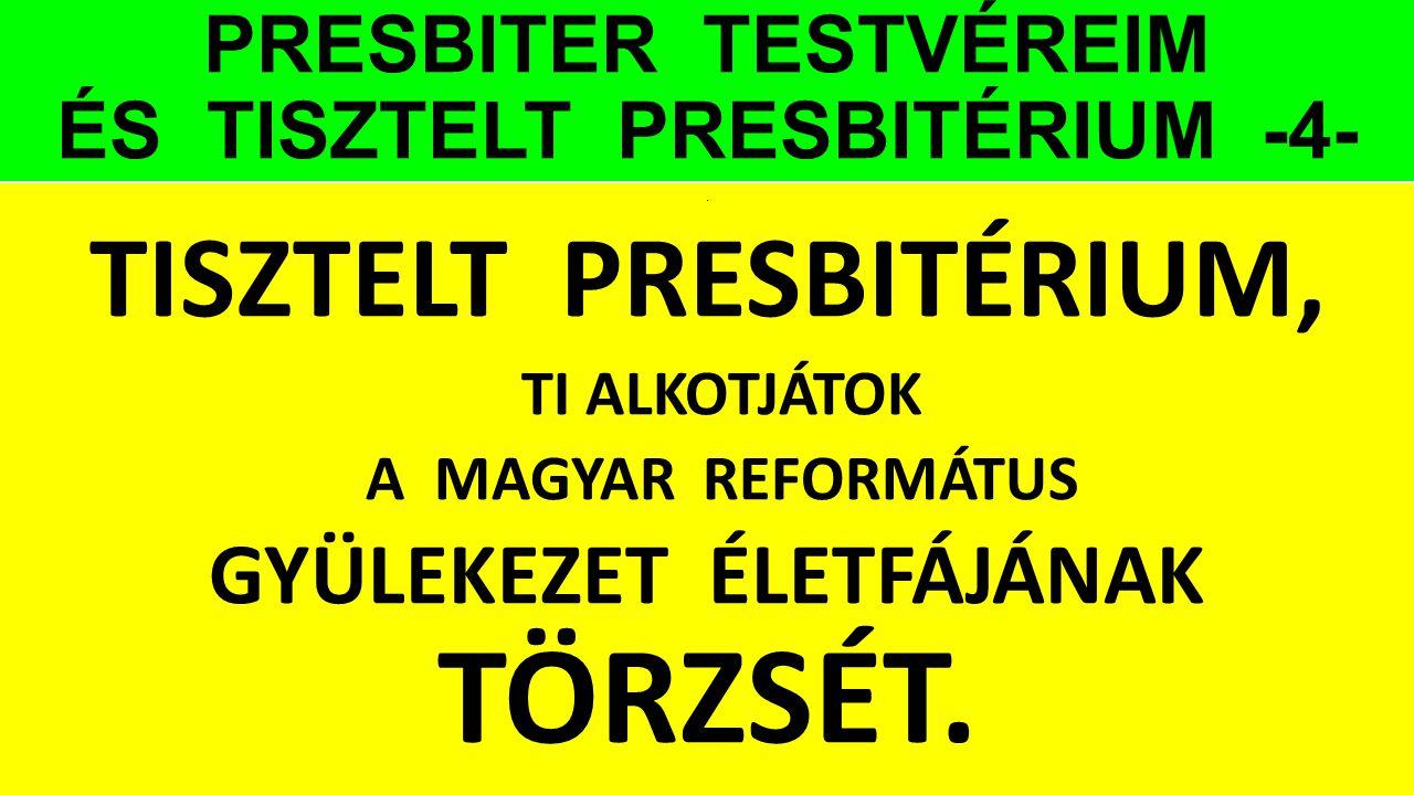 PRESBITER TESTVÉREIM ÉS TISZTELT PRESBITÉRIUM -4-