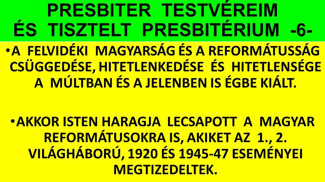 PRESBITER TESTVÉREIM ÉS TISZTELT PRESBITÉRIUM -6-