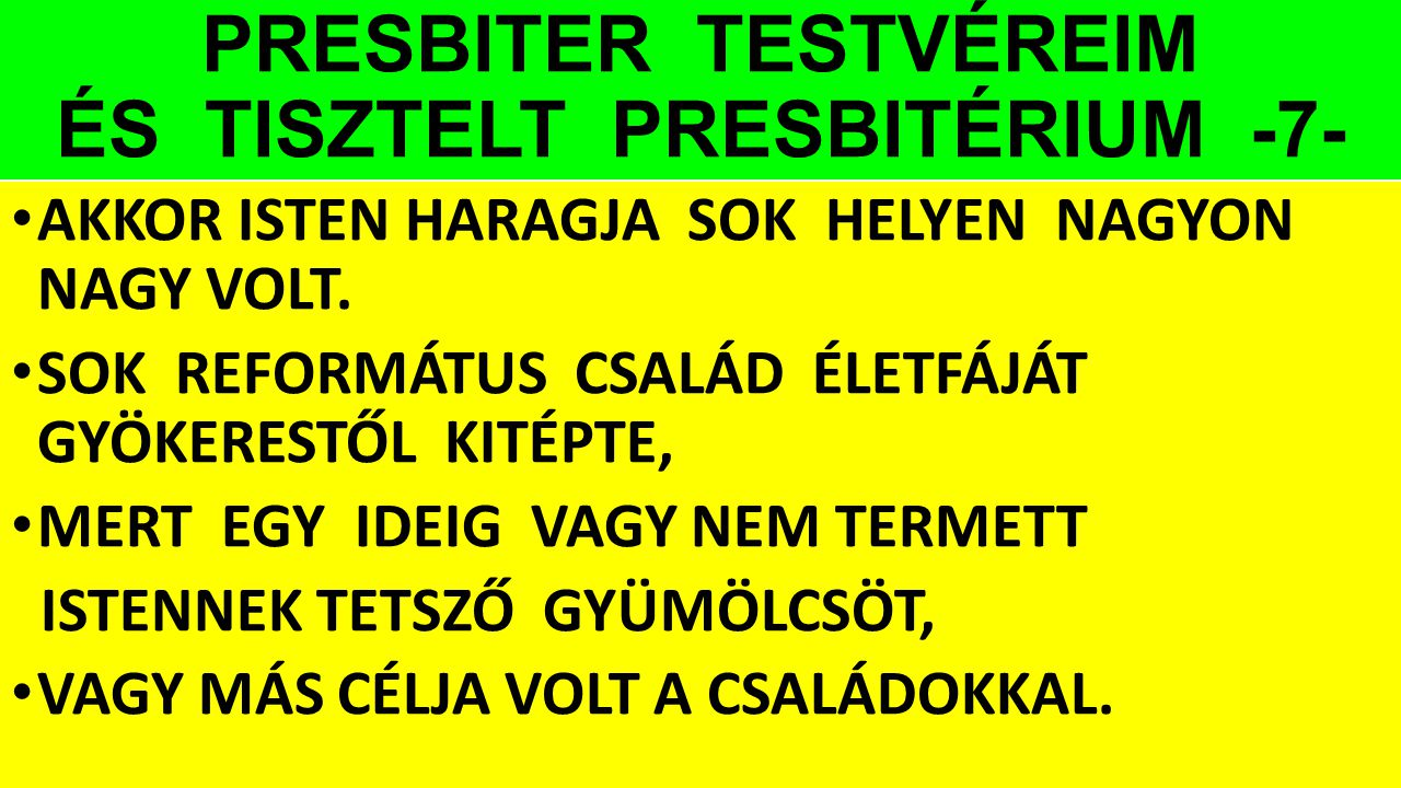 PRESBITER TESTVÉREIM ÉS TISZTELT PRESBITÉRIUM -7-