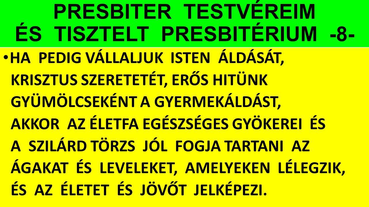 PRESBITER TESTVÉREIM ÉS TISZTELT PRESBITÉRIUM -8-