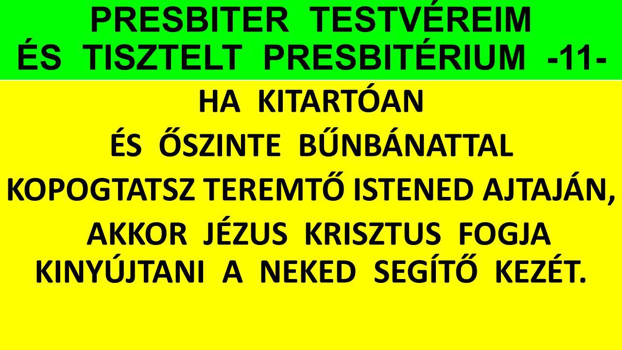 PRESBITER TESTVÉREIM ÉS TISZTELT PRESBITÉRIUM -11-