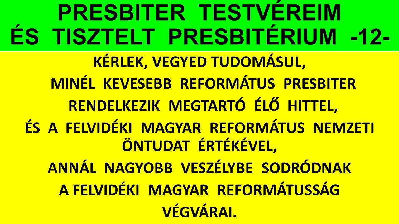 PRESBITER TESTVÉREIM ÉS TISZTELT PRESBITÉRIUM -12-
