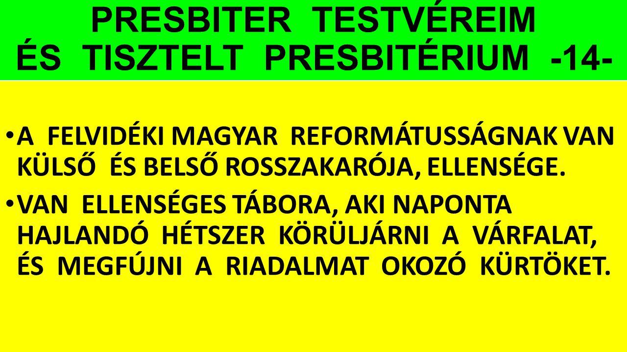 PRESBITER TESTVÉREIM ÉS TISZTELT PRESBITÉRIUM -14-