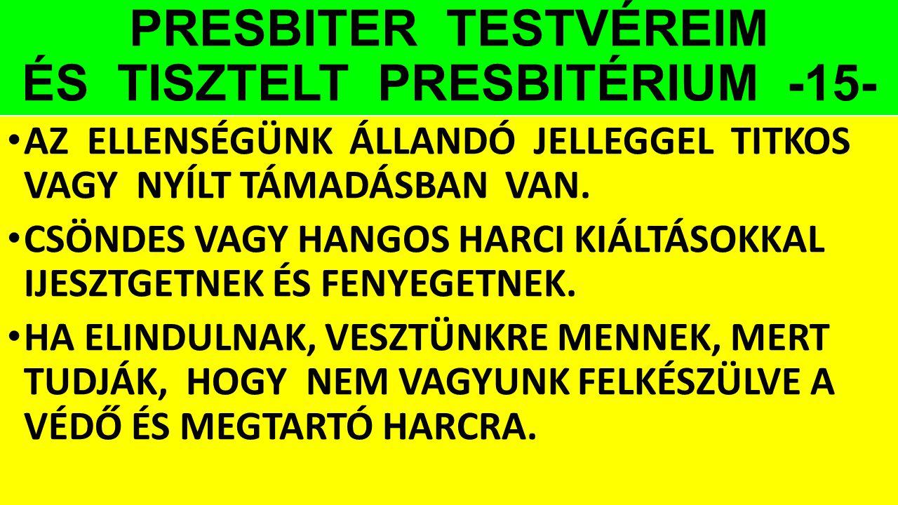 PRESBITER TESTVÉREIM ÉS TISZTELT PRESBITÉRIUM -15-