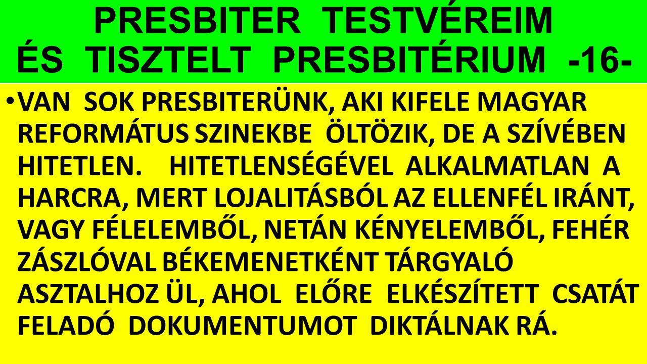PRESBITER TESTVÉREIM ÉS TISZTELT PRESBITÉRIUM -16-