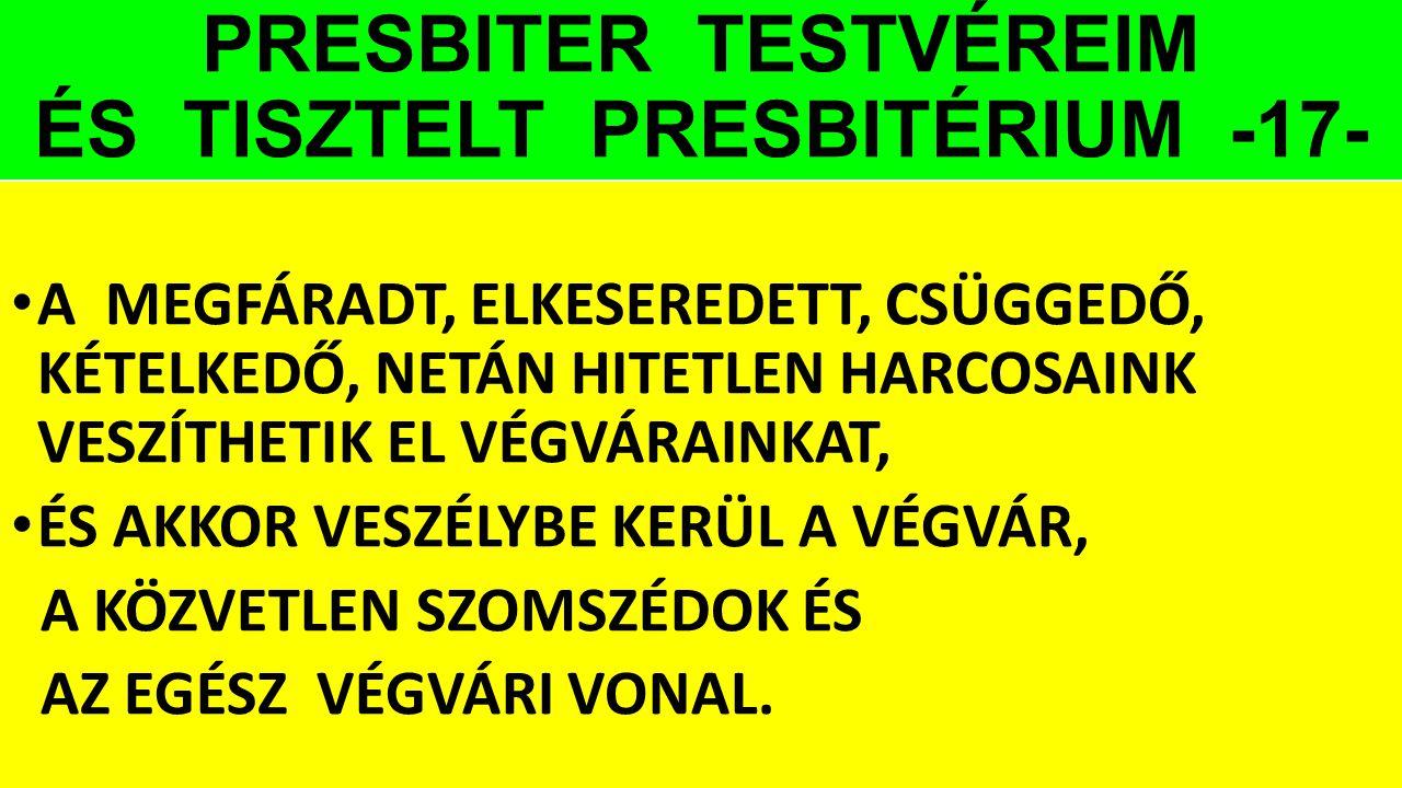 PRESBITER TESTVÉREIM ÉS TISZTELT PRESBITÉRIUM -17-