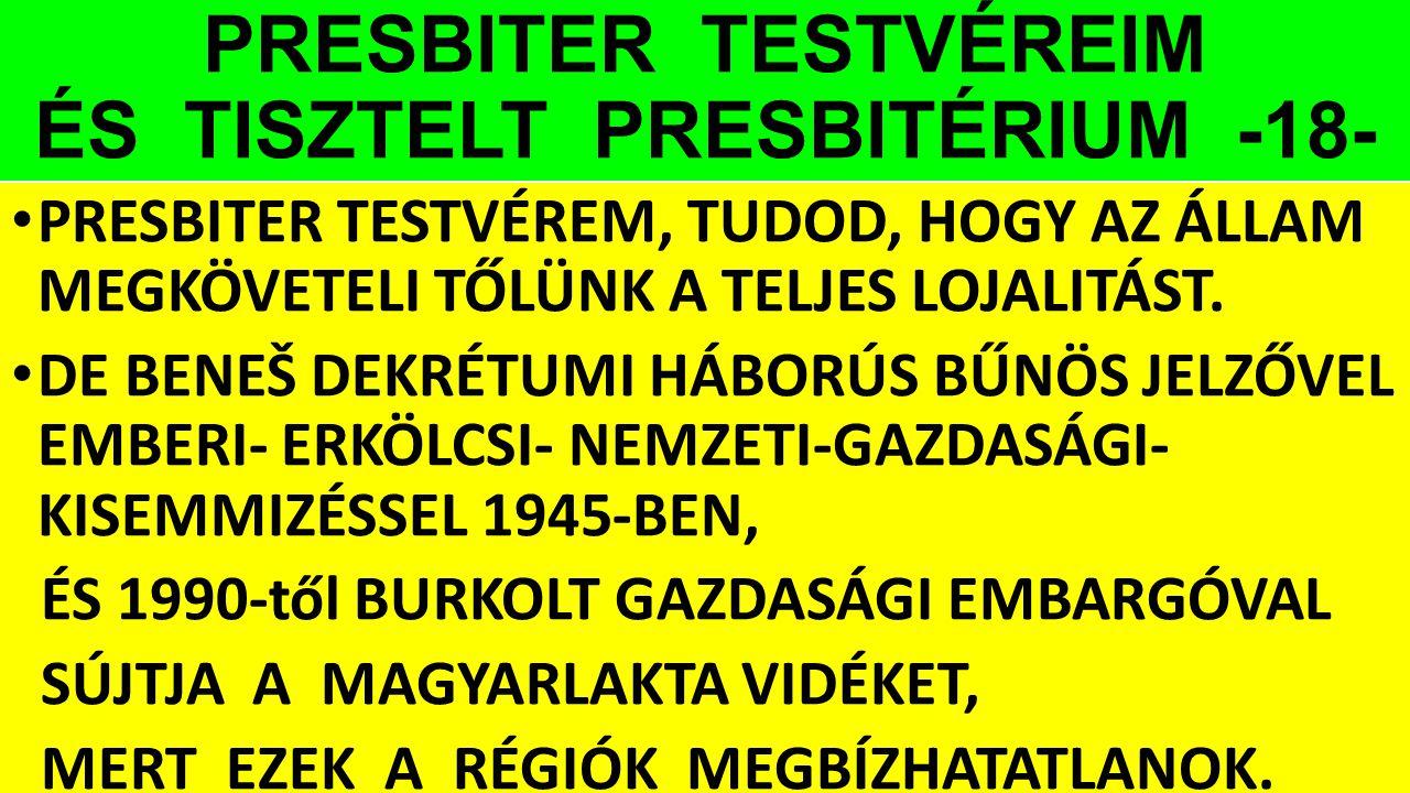 PRESBITER TESTVÉREIM ÉS TISZTELT PRESBITÉRIUM -18-