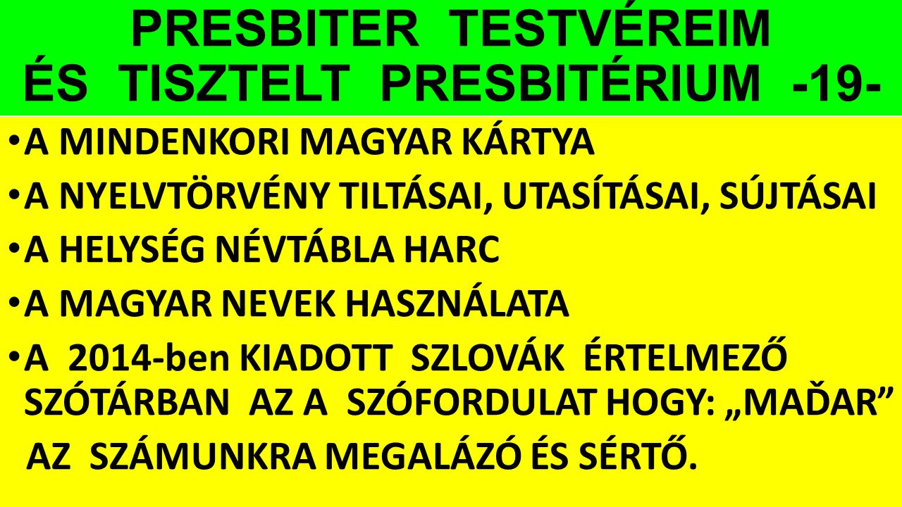 PRESBITER TESTVÉREIM ÉS TISZTELT PRESBITÉRIUM -19-