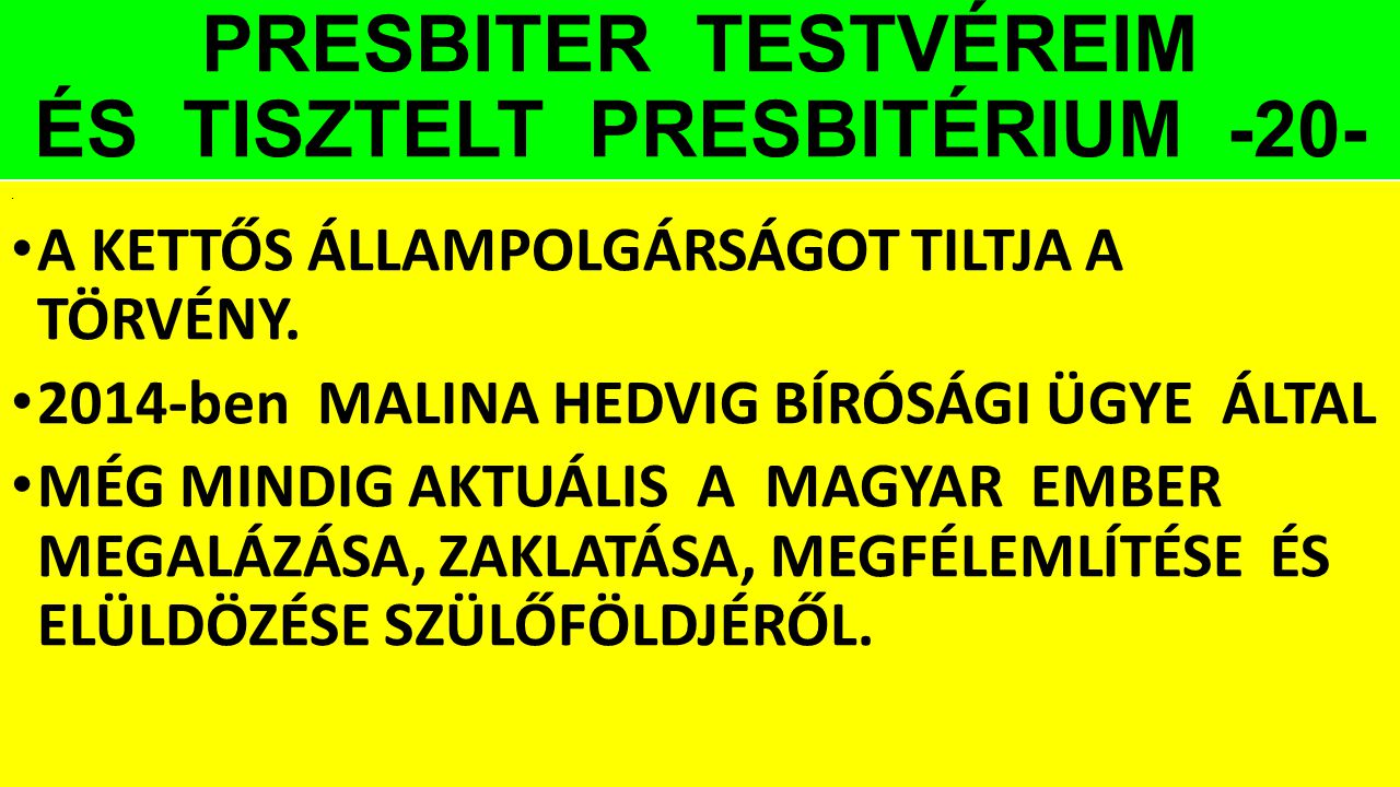 PRESBITER TESTVÉREIM ÉS TISZTELT PRESBITÉRIUM -20-