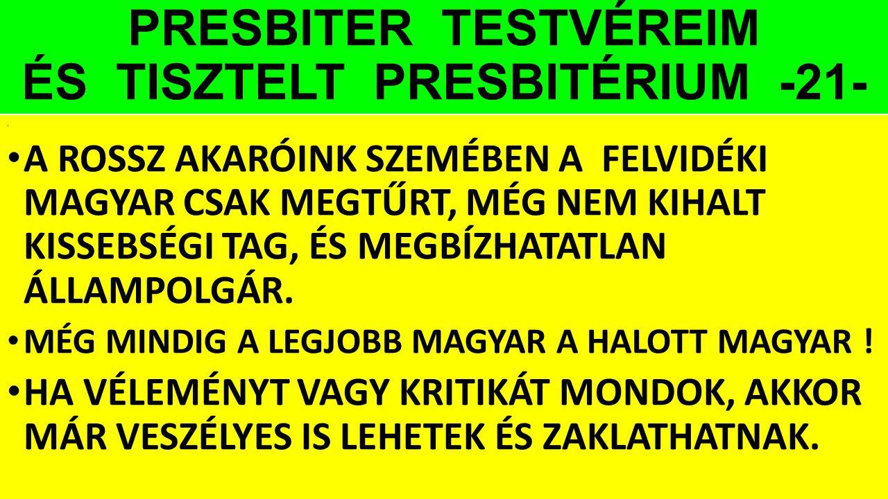PRESBITER TESTVÉREIM ÉS TISZTELT PRESBITÉRIUM -21-