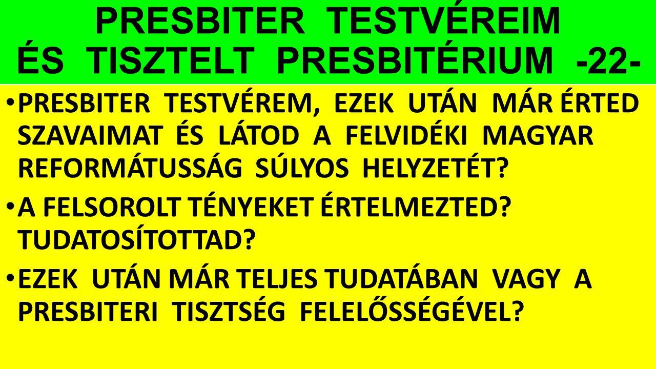 PRESBITER TESTVÉREIM ÉS TISZTELT PRESBITÉRIUM -22-
