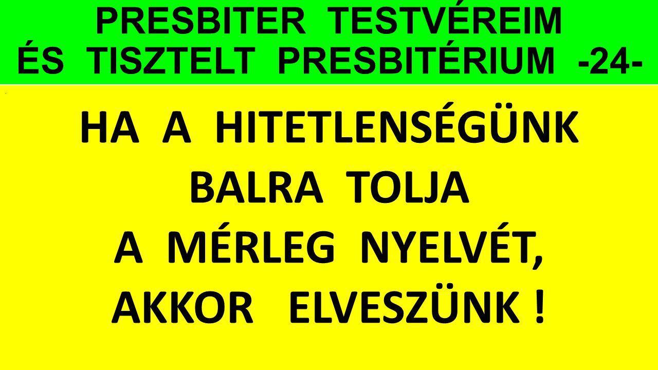 PRESBITER TESTVÉREIM ÉS TISZTELT PRESBITÉRIUM -24-