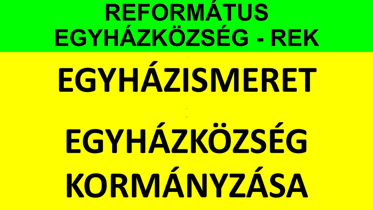 REFORMÁTUS EGYHÁZKÖZSÉG - REK