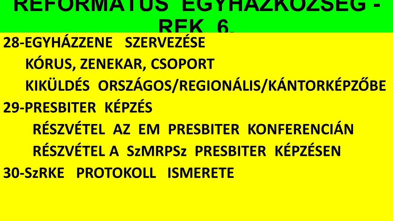 REFORMÁTUS EGYHÁZKÖZSÉG - REK 6.