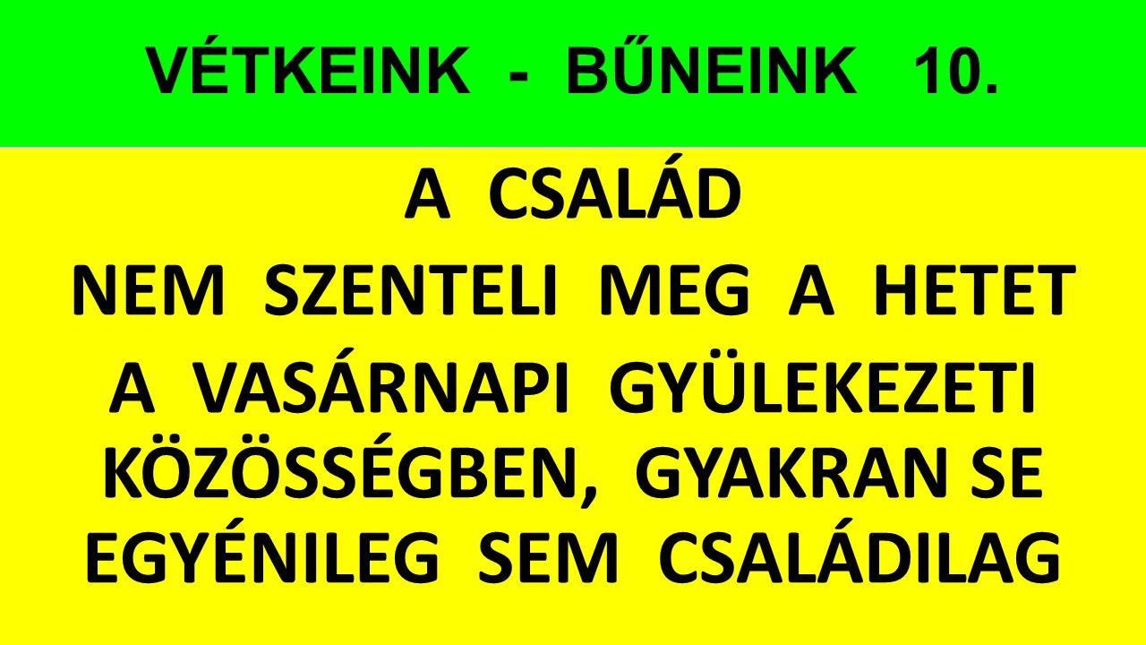 VÉTKEINK - BŰNEINK 10.