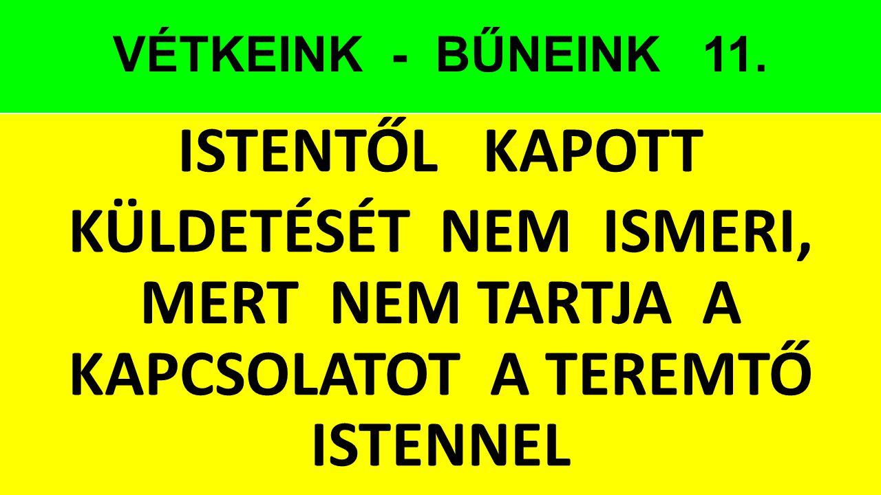 VÉTKEINK - BŰNEINK 11.