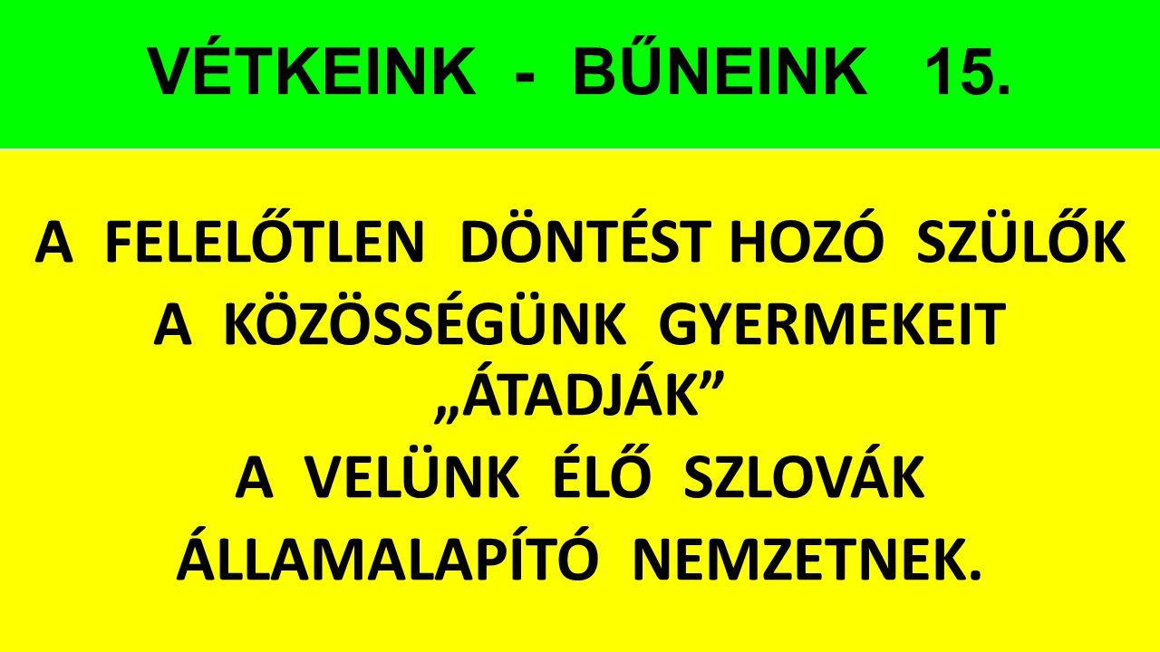 VÉTKEINK - BŰNEINK 15.