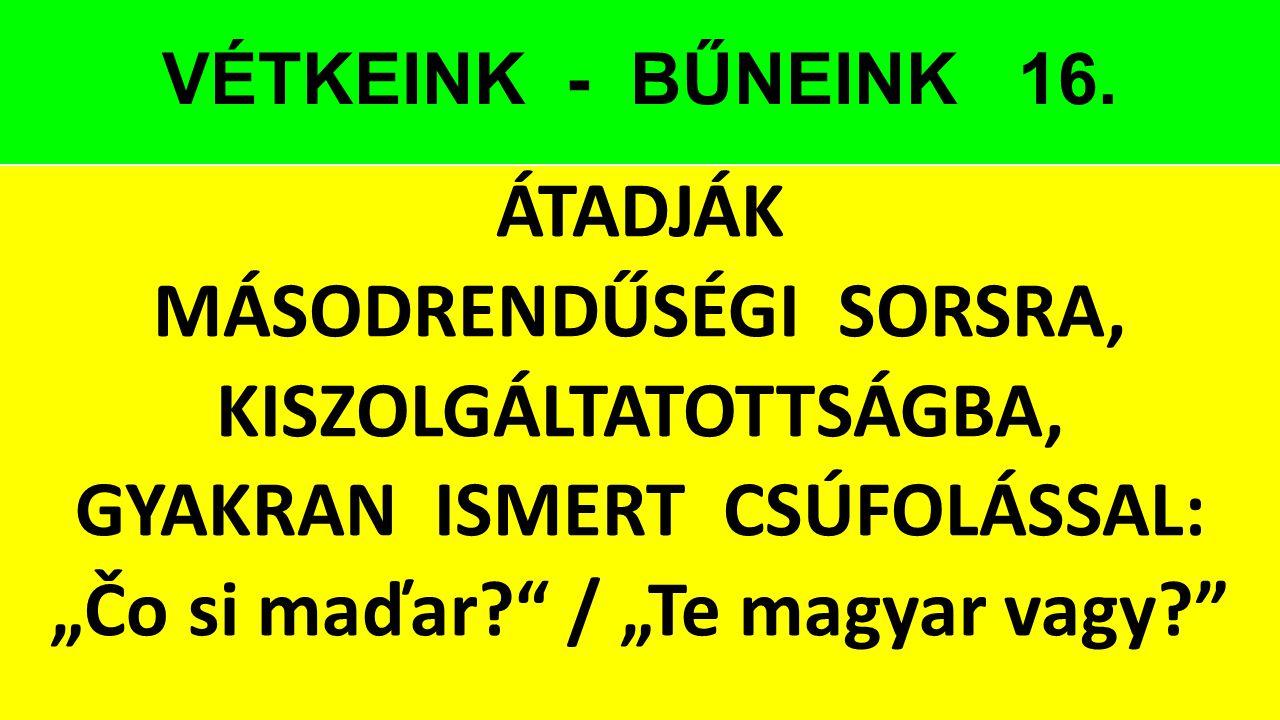 VÉTKEINK - BŰNEINK 16.