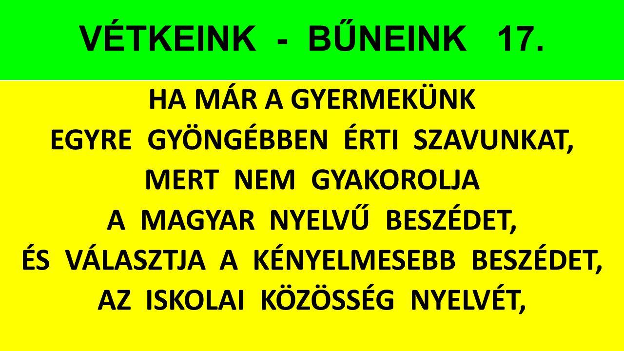 VÉTKEINK - BŰNEINK 17.