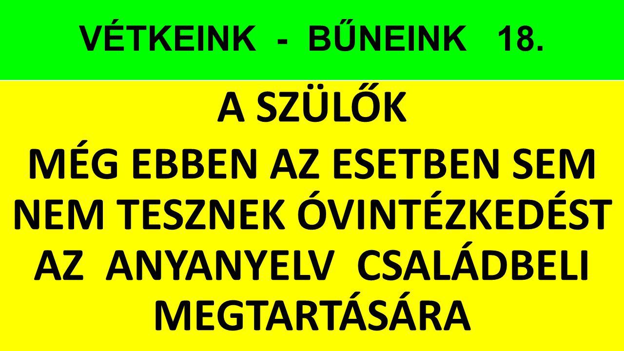 VÉTKEINK - BŰNEINK 18.