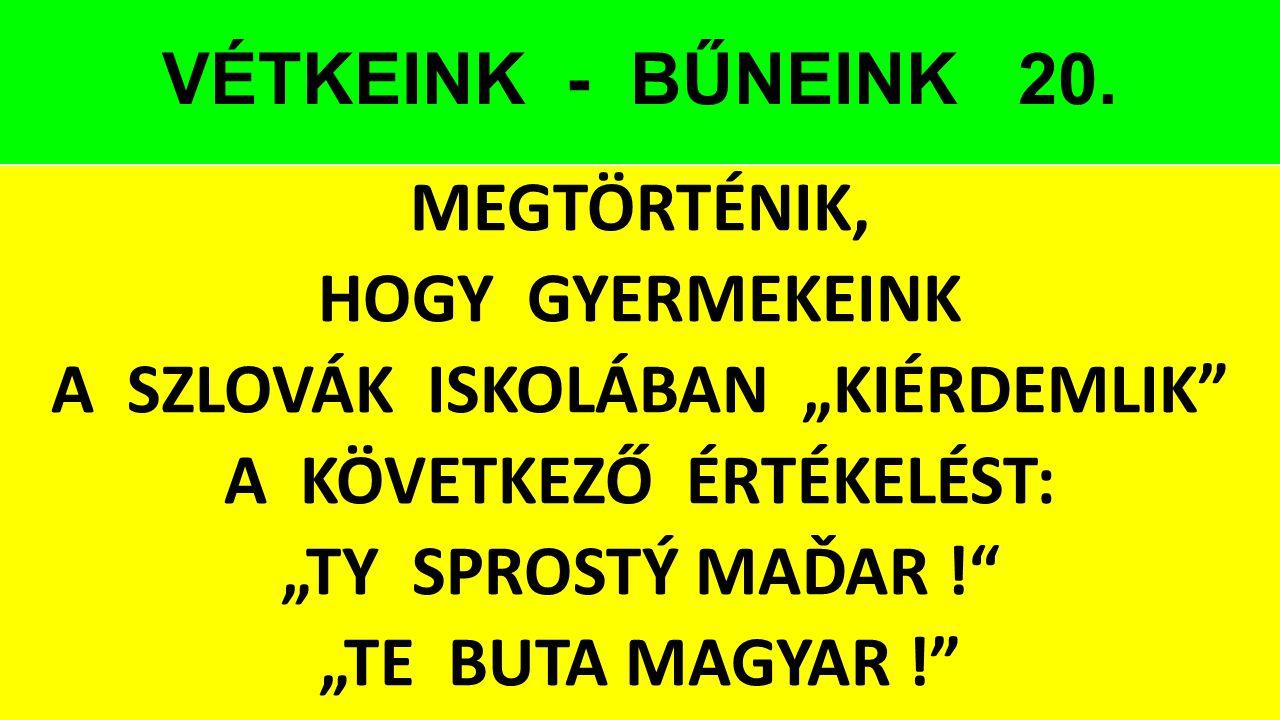 VÉTKEINK - BŰNEINK 20.