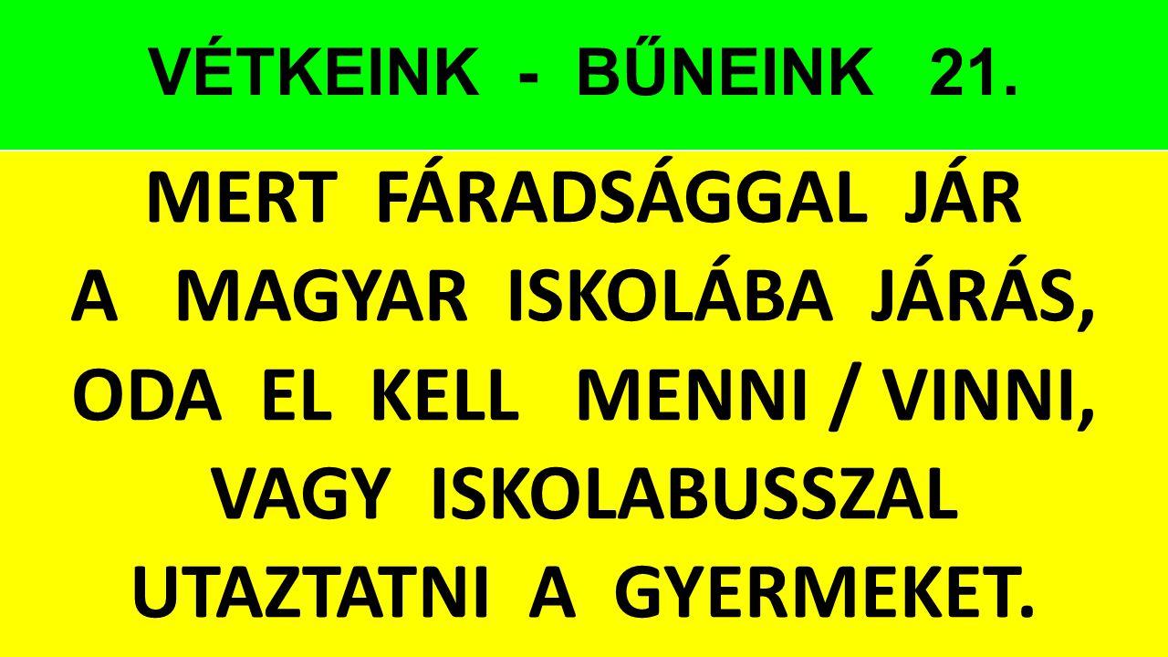 VÉTKEINK - BŰNEINK 21.