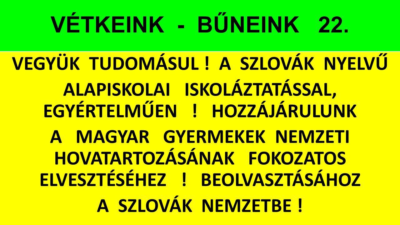 VÉTKEINK - BŰNEINK 22.