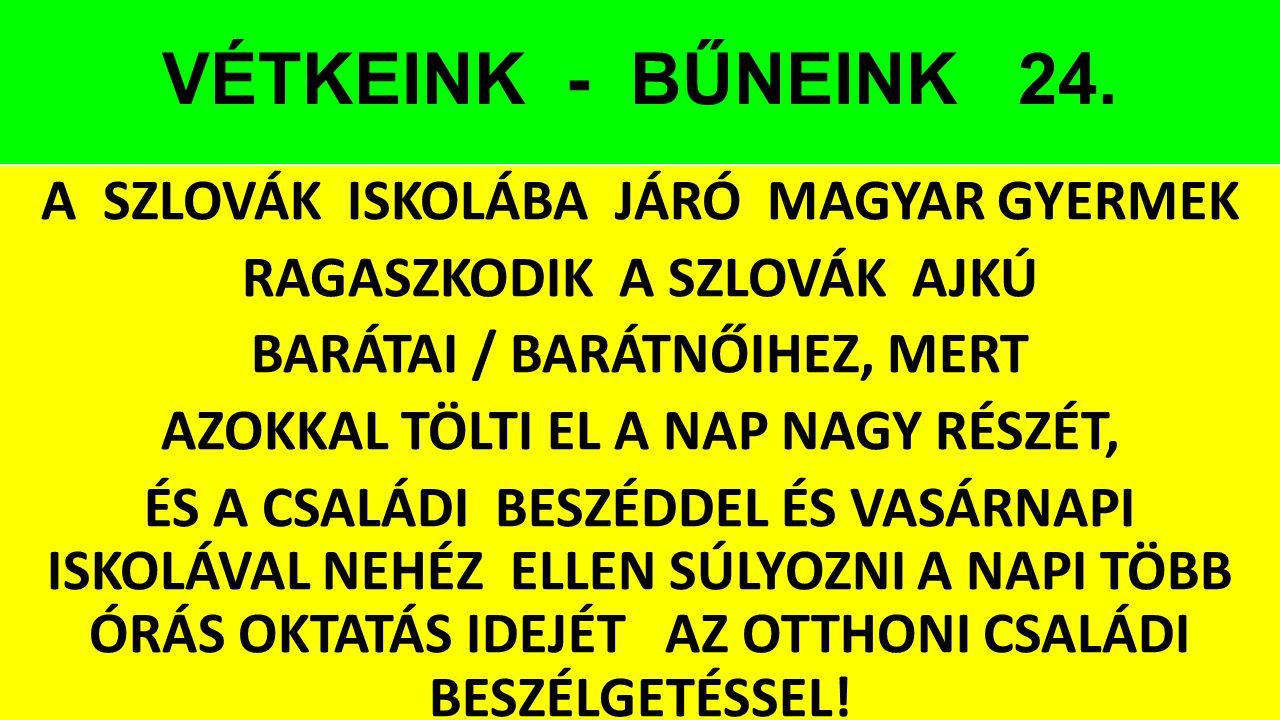 VÉTKEINK - BŰNEINK 24.