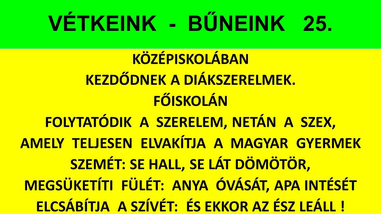 VÉTKEINK - BŰNEINK 25.