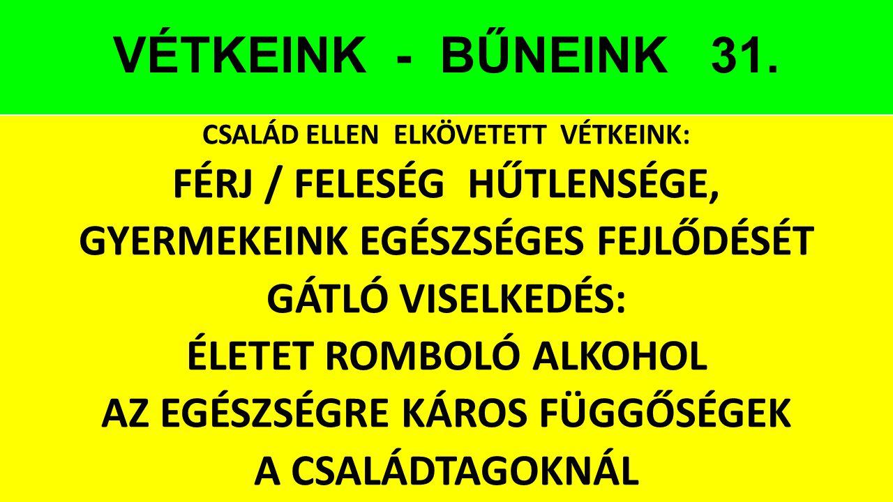 VÉTKEINK - BŰNEINK 31. FÉRJ / FELESÉG HŰTLENSÉGE,