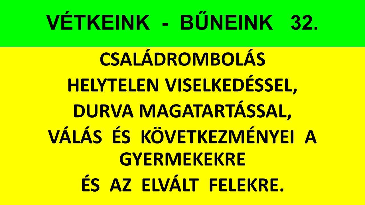 VÉTKEINK - BŰNEINK 32.