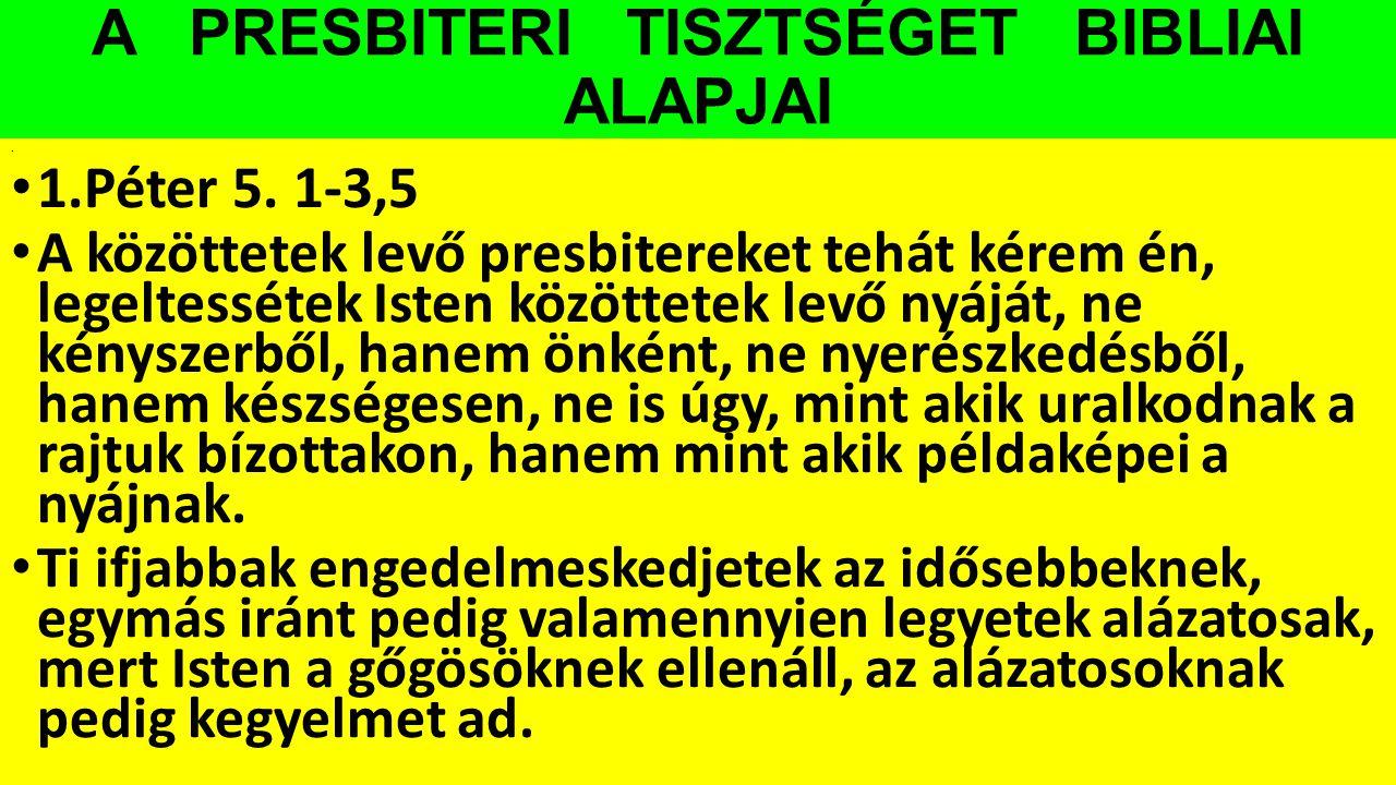 A PRESBITERI TISZTSÉGET BIBLIAI ALAPJAI