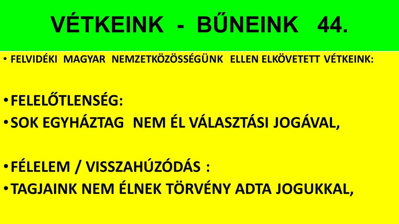 VÉTKEINK - BŰNEINK 44. FELELŐTLENSÉG: